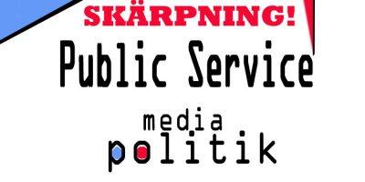 Skärpning Public Service!