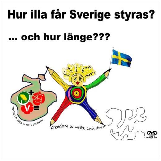 Hur illa får Sverige styras? och Hur länge?