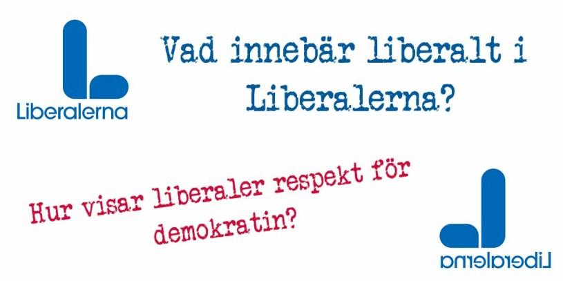 Liberalerna - Vad är liberalt i Liberalerna?