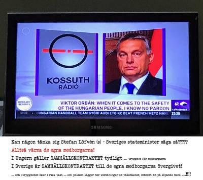 Ungern & Sverige - motsatser i EU. Samhällskontrakt gentemot de egna medborgarna eller ej!?