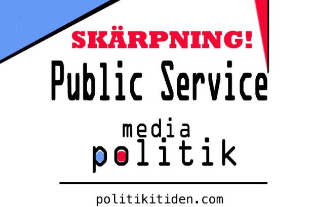 Public Service i Sverige - SKÄRPNING!!!!